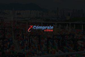 Cómo importar desde China: conoce las etapas de compra en Cómprale a China – Pruebas de Nuestras Exportaciones